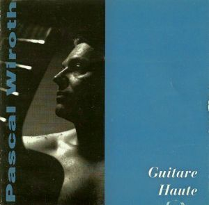 CD GUITARE HAUTE by Pascal Wiroth